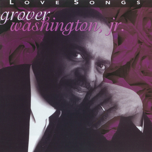 Love Songs de Grover Washington, Jr.