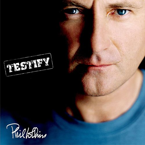 Testify by Phil Collins
