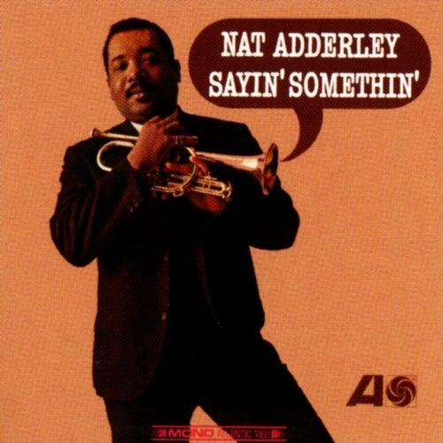 Sayin' Somethin' de Nat Adderley