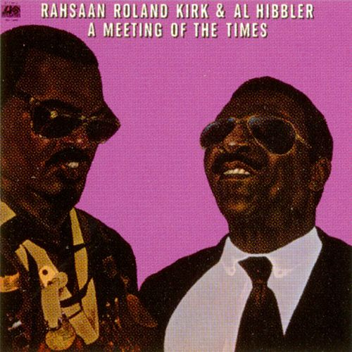 A Meeting Of The Times by Rahsaan Roland Kirk