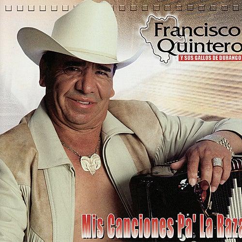 Mis Canciones Pa' la Raza de Francisco Quintero