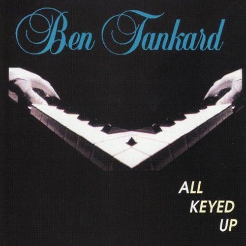 All Keyed Up de Ben Tankard