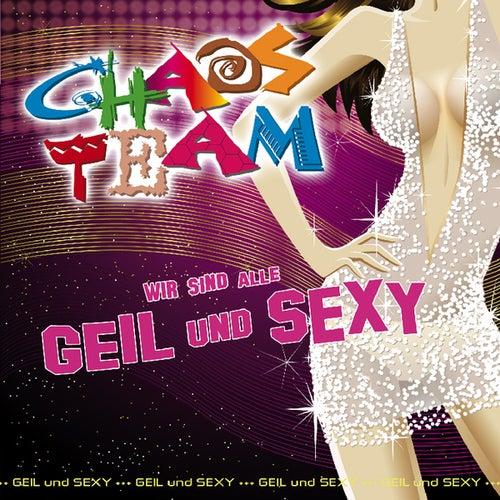 Geil & Sexy von Chaos Team