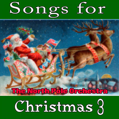Songs for Christmas 3 de The North Pole Orchestra