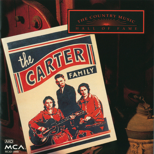 Country Music Hall Of Fame:  The Carter Family by The Carter Family