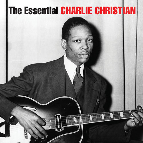 The Essential Charlie Christian de Benny Goodman