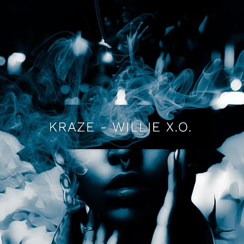 Kraze by Willie X.O