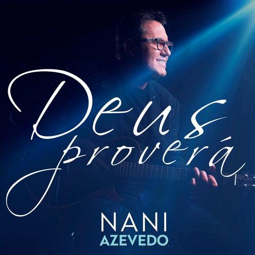 Deus Proverá (Ao Vivo) by Nani Azevedo