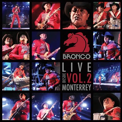 Bronco En Vivo Desde Monterrey, Vol. 2 de Bronco