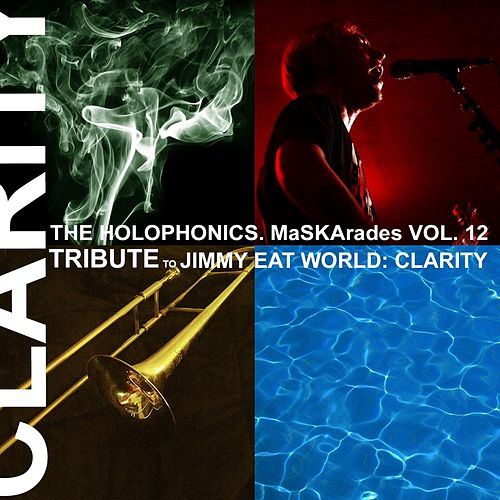 Maskarades, Vol. 12: Jimmy Eat World: Clarity by Holophonics