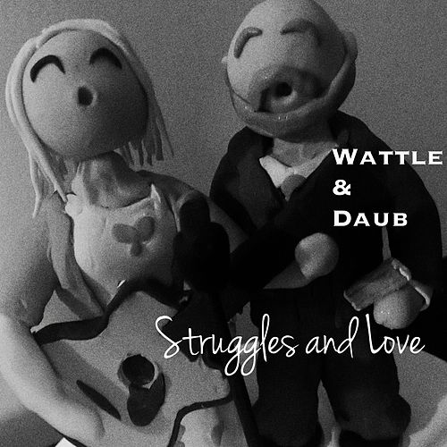 Struggles and Love de Wattle