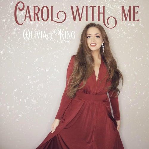 Carol with Me von Olivia King