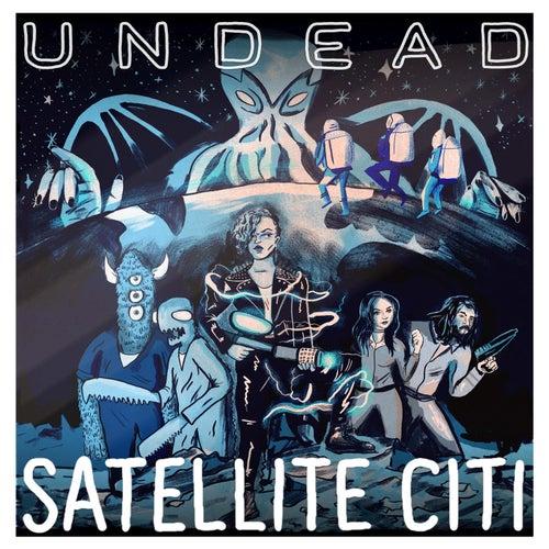 Undead by Satellite Citi