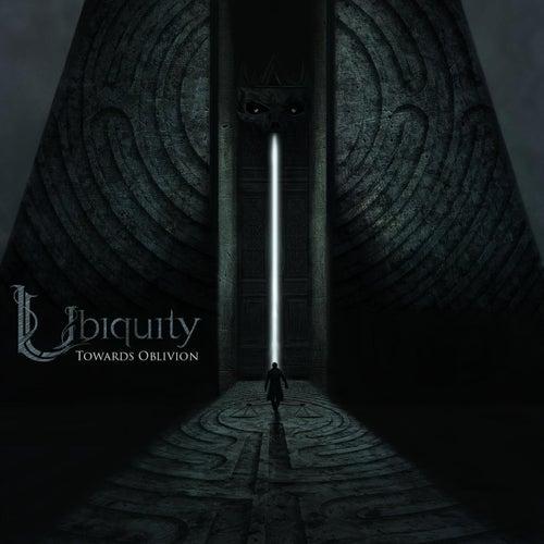 Towards Oblivion by Ubiquity