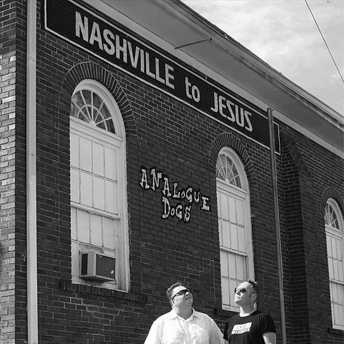 Nashville to Jesus by Analogue Dogs
