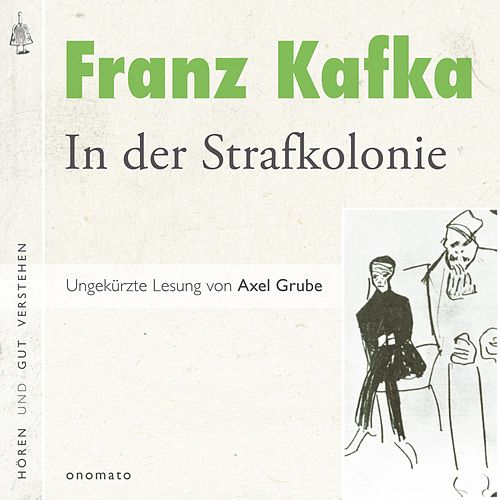 In der Strafkolonie (Volltextlesung von Axel Grube.) von Franz Kafka