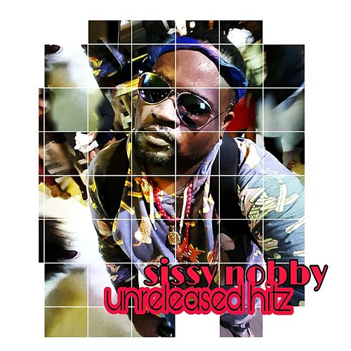 Unreleased Hitz by Sissy Nobby