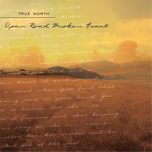 Open Road, Broken Heart de True North