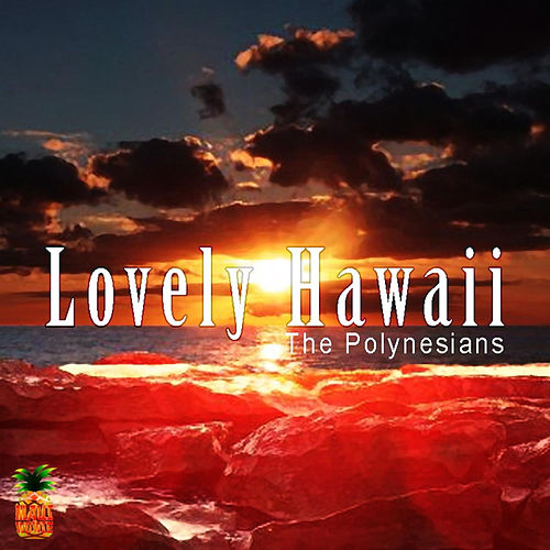 Lovely Hawaii by The Polynesians