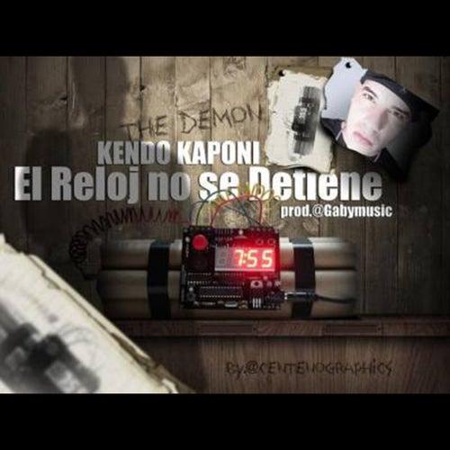 El Reloj No Se Detiene de Kendo Kaponi