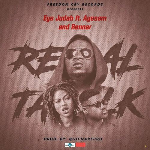 Real Talk by Eye Judah