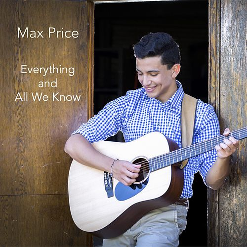 Everything and All We Know by Max Price