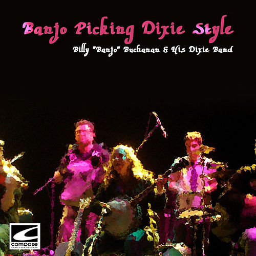 Banjo Picking Dixie Style by Billy Buchanan