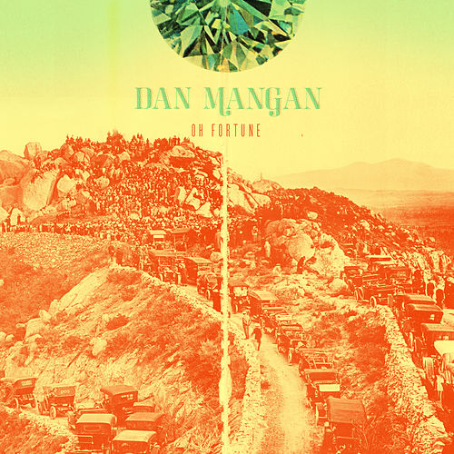 Oh Fortune de Dan Mangan + Blacksmith