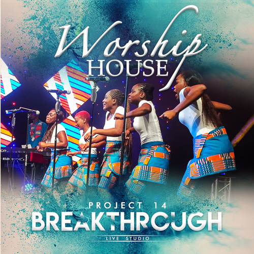 Project 14 (Breakthrough) by Worship House
