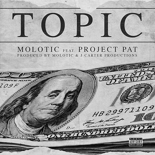 Topic (feat. Project Pat) by Molotic