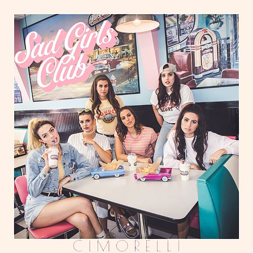 Sad Girls Club by Cimorelli