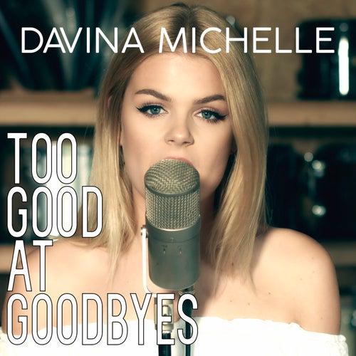 Too Good at Goodbyes van Davina Michelle