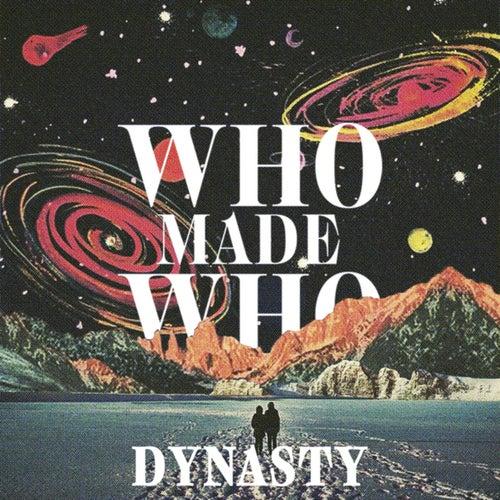 Dynasty von WhoMadeWho