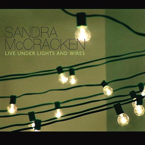 Live Under Lights and Wires von Sandra McCracken