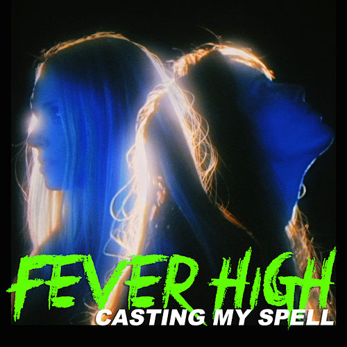 Casting My Spell by Fever High
