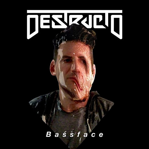 Bassface by Destructo