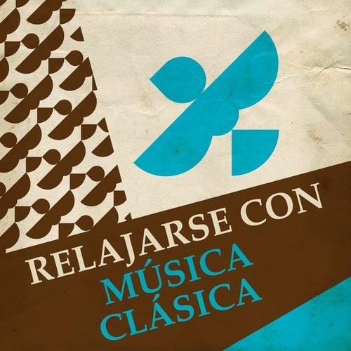 Relajarse con Música Clásica by Various Artists