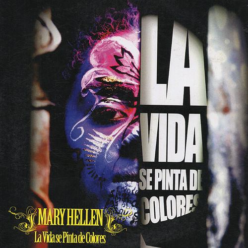 La Vida Se Pinta de Colores by Mary Hellen