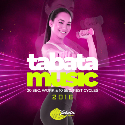 Tabata Songs 2017 (20 Sec. Work & 10 Sec. Rest Cycles) - EP de Tabata Music