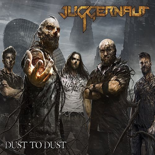Dust to Dust by Juggernaut