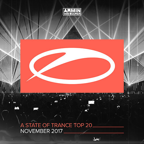 A State Of Trance Top 20 - November 2017 (Selected by Armin van Buuren) von Various Artists