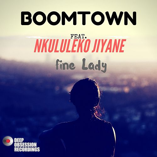 Fine Lady (feat. Nkululeko Jiyane) by Boomtown