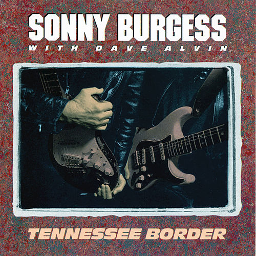 Tennessee Border by Sonny Burgess