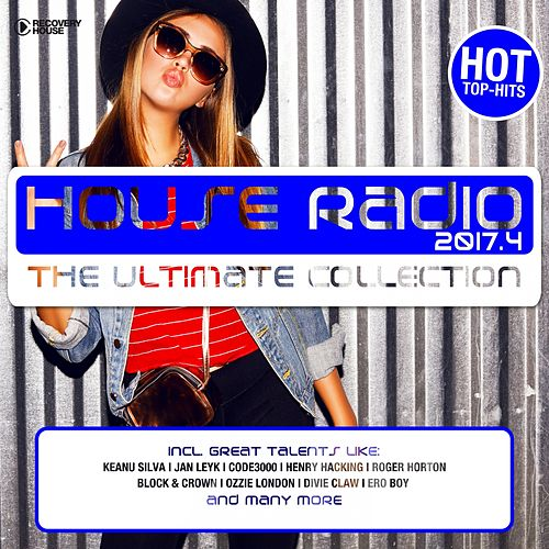 House Radio 2017 - The Ultimate Collection #4 de Various Artists