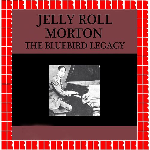 The Bluebird Legacy by Jelly Roll Morton