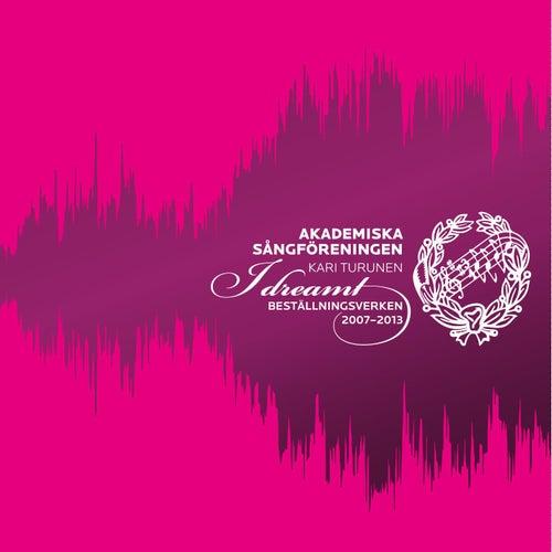 I Dreamt - Beställningsverken 2007-2013 by Akademiska Sångföreningen
