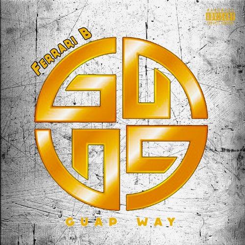 Guap Way (feat. $hawn Dolla) von Ferrari B