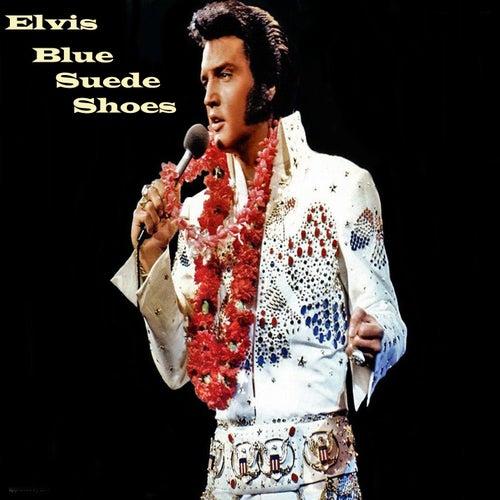 Elvis - Blue Suede Shoes by Elvis Presley