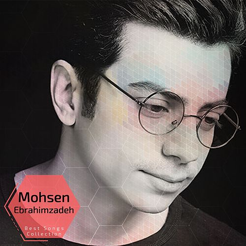 Mohsen Ebrahimzadeh - Best Songs Collection by Mohsen Ebrahimzadeh