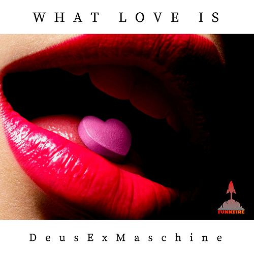 What Love Is by D.E.M.